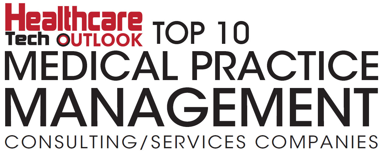 Top 10 Medical Practice Management Consulting/Services Companies - 2019
